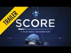 SCORE: A Film Music Documentary (OFFICIAL TRAILER)
