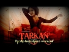Tarkan's cardio belly dance workout: basic steps and combinations