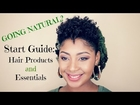Going Natural? Start Guide to Hair Products and Essentials