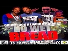 Quick Cook Ft Zj Liquid & Krymist -- No Wet Bread September 2014