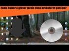 como baixar e gravar jackie chan adventures para ps2