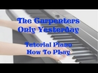 How To Play Piano : Only Yesterday - The Carpenters - Easy Piano Lesson
